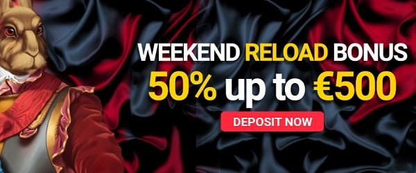 Reload Bonus every Weekend!