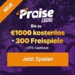 Praise Casino 300 Freispiele und 1.000€ kostenlos Bonus